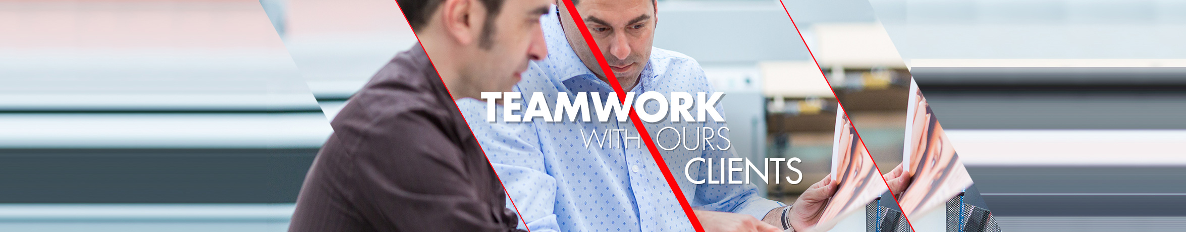 Teamwork with our clients